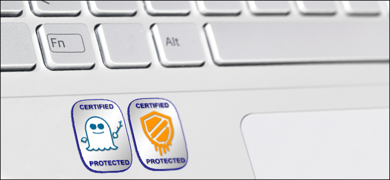 How to Check if Your PC or Phone Is Protected Against Meltdown and