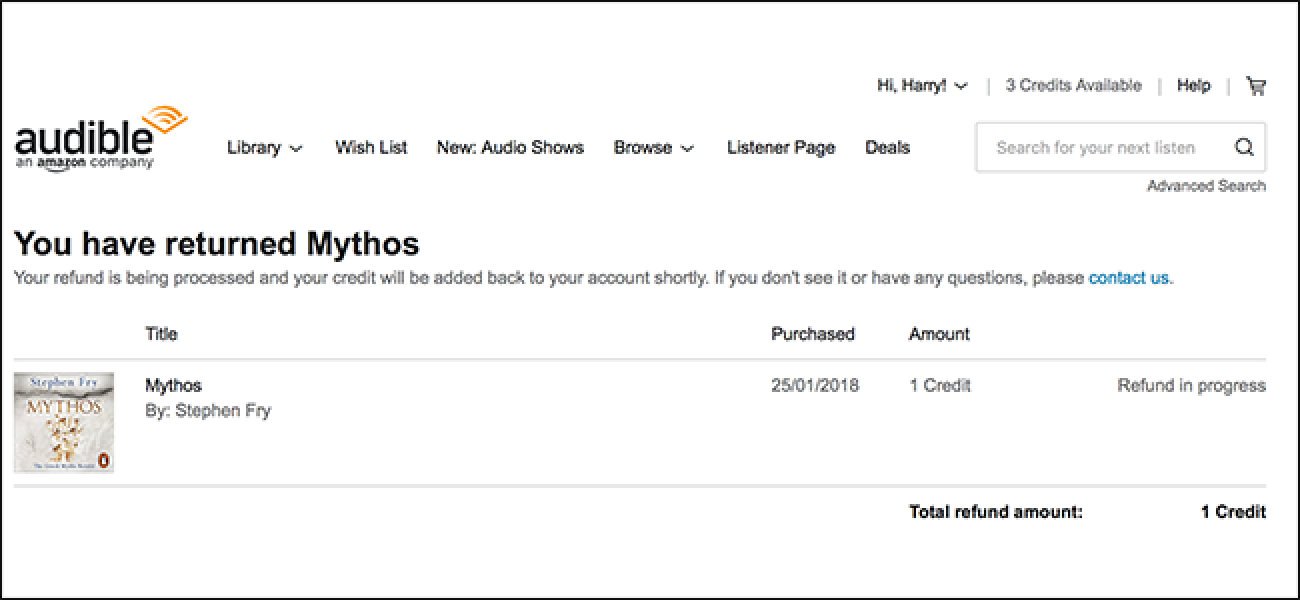Go to your Account Details page on the Audible desktop site. Click Purchase History. Locate the order that contains the title you'd like to return. Click Return. Select your reason for return, then click Return this title. After returning your title, you will receive a confirmation on .