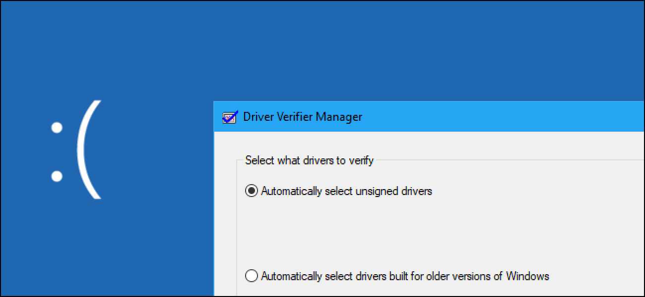 Why You Shouldn T Use The Driver Verifier In Windows 10