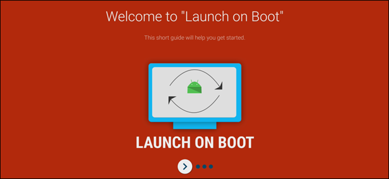 How to Automatically Start an App When You Boot or Wake Android TV