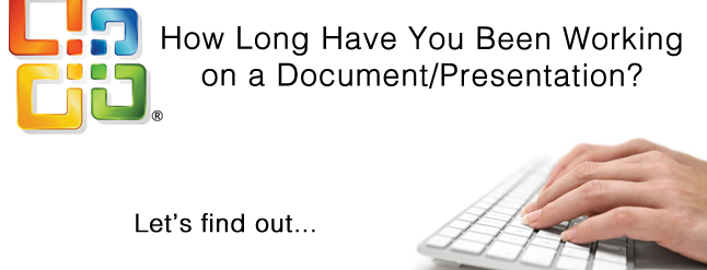find out how long you u2019ve been working on a document  or presentation