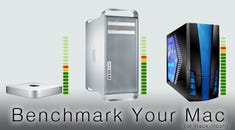 How to Benchmark Your OS X Mac or Hackintosh PC