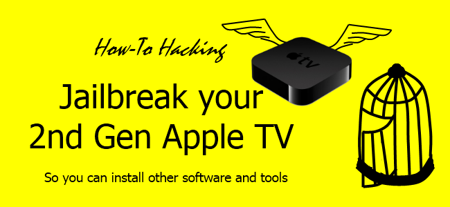 How to Jailbreak Your 2nd Generation Apple TV for Extra