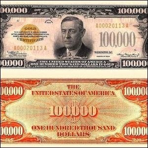 Woodrow Wilson on a $100,000 bill