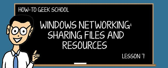Windows Networking: Sharing with the Network Using Advanced Sharing