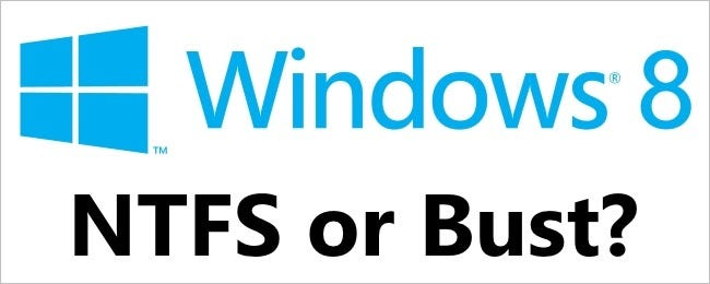 does-windows 8-have-to-be-installed-on-an-ntfs-partition-00