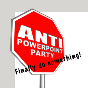 Promotional material for the Anti-PowerPoint Party
