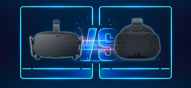 Oculus Rift vs  HTC Vive: Which VR Headset Is Right for You?