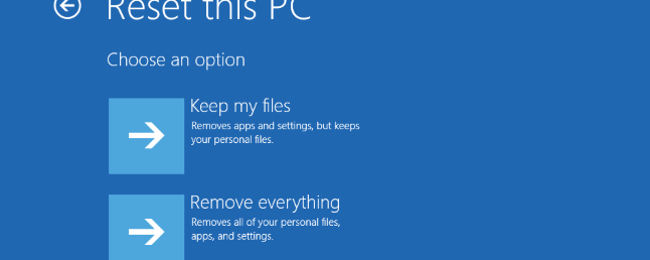 """Everything You Need to Know About """"Reset This PC"""" in Windows 8 and 10"""