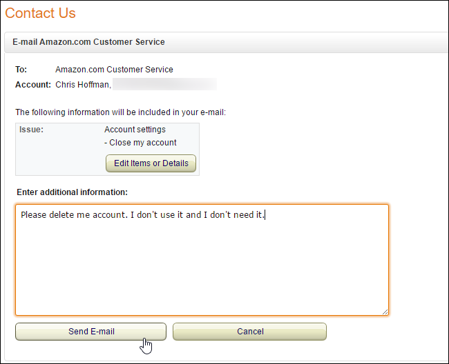 3c1a0a333ac Amazon s customer support staff will contact you by email with more  warnings about what you ll lose when you delete an account. They ll also  try to figure ...