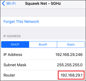 Navigate to Settings > Wi-Fi on your iPhone or iPad, choose your network, and locate your router's IP address