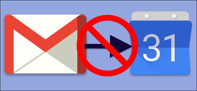 How to Stop Gmail From Adding Events to Google Calendar