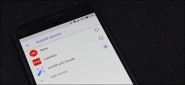 How to Set Your Preferred Autofill Manager in Android Oreo