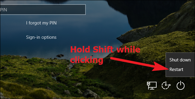 Holding Shift while clicking Restart in Windows 10