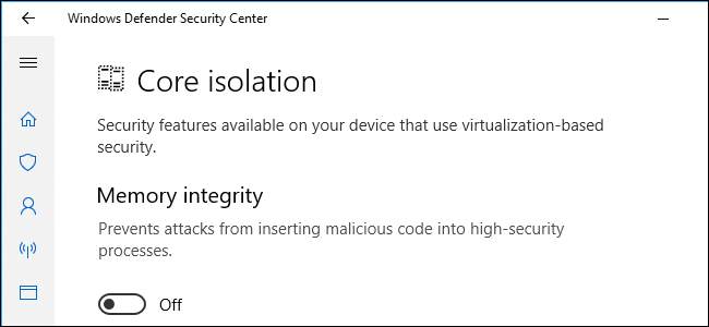 "What Are ""Core Isolation"" and ""Memory Integrity"" in Windows 10?"