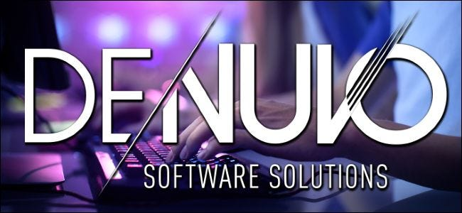 What Is Denuvo, and Why Do Gamers Hate It?