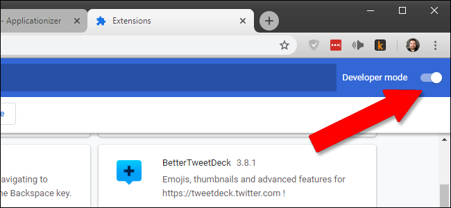 Activate Chrome's Developer Mode.