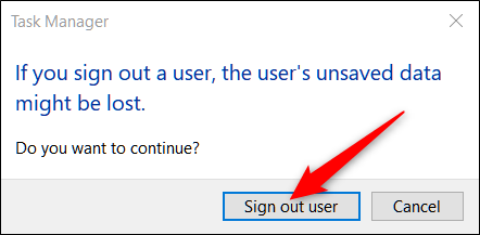 click sign out user on the warning prompt