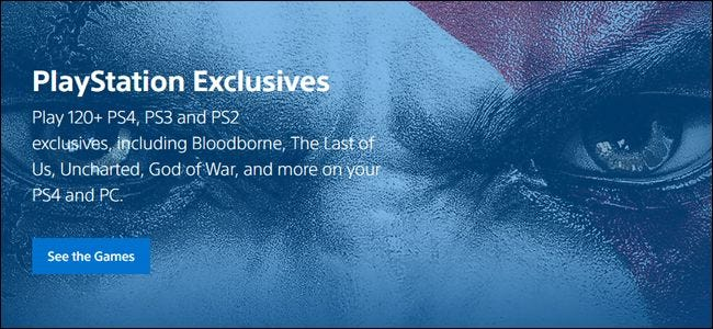 PlayStation Now has exclusive access to Sony's library of games.
