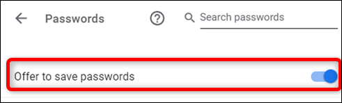 """Toggle the """"Offer to Save Passwords"""" option on."""