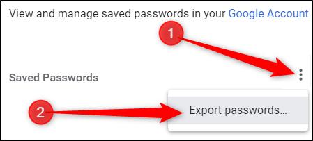 Click the three dots menu, then click export passwords