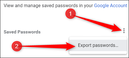 Click the three dots menu, then click export passwords