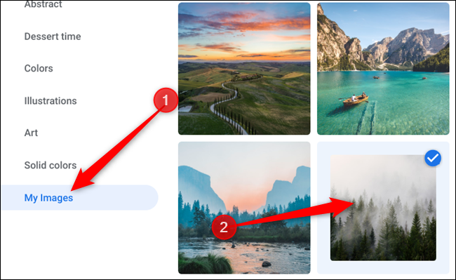 If you want custom images, select My Images, then choose from the images stored on your Chromebook