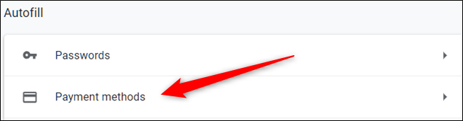 Click Payment Methods under the Autofill heading