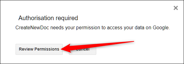 Before the script can run, you have to review the permissions it requires. Click Review Permissions
