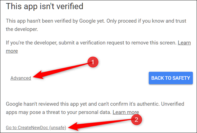 A warning from Google appears stating the app you're running isn't verified by them. Click advanced, then click on Go to CreateNewDoc