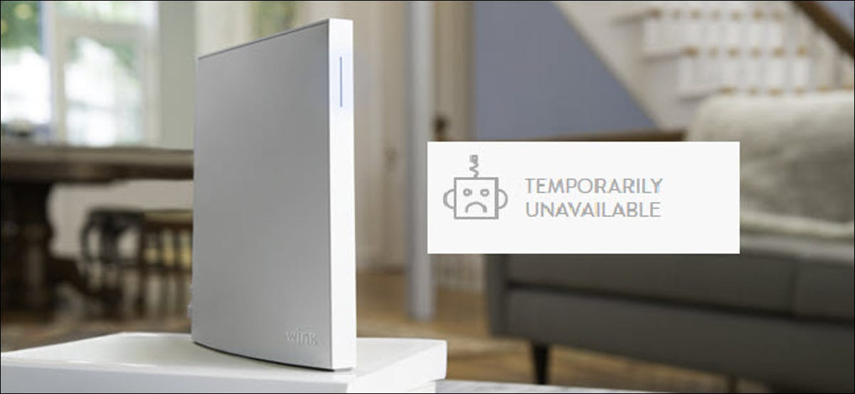 Wink Hub 2 with Temporarily Unavailable sign