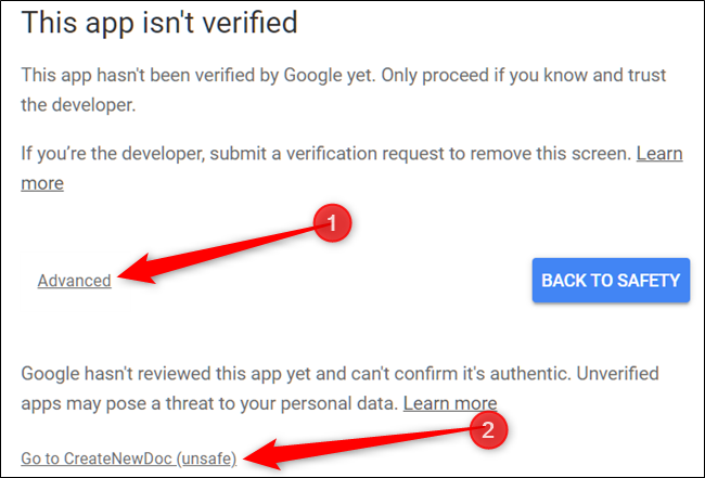 You receive a Google warning stating that the app you run has not been reviewed by them. Click