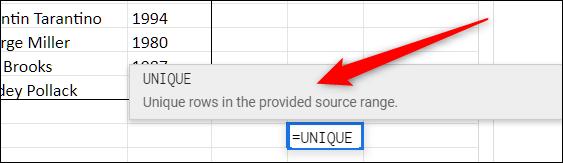 Seleccione una celda vacía y comience a escribir = Único, luego haga clic en la sugerencia que aparece