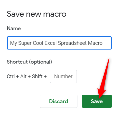 Enter a name for your macro, then click Save