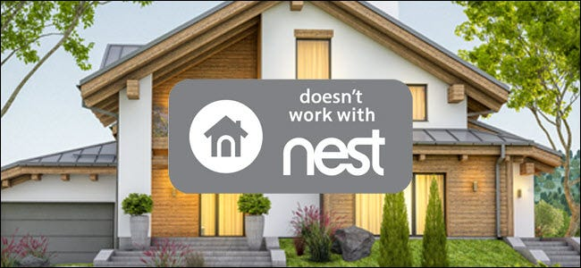 "A house with ""doesn't work with nest"" logo over it."