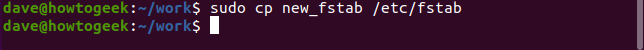 sudo cp new_fstab fstab in a terminal window