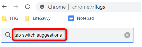 Go to chrome://flags, then type Tab Switch Suggestions into the search bar