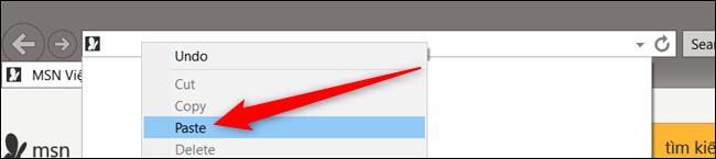 Open Explorer or Safari, right-click the address bar, then click Paste and hit Enter