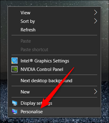 Right-click the Desktop, then click Personalise
