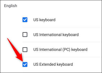 Scroll down until you see US Extended Keyboard, then tick the box to the left