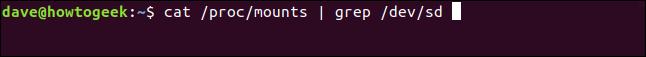 cat /proc/mounts | grep /dev/sd in a terminal window