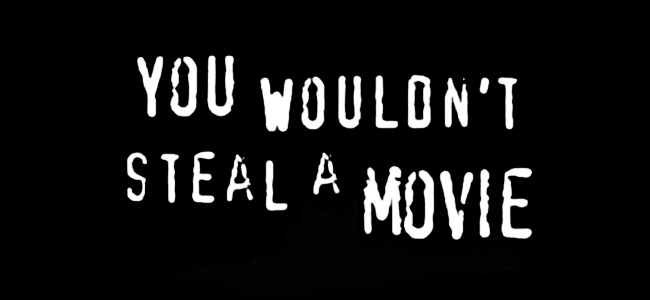 """""""You Wouldn't Steal a Movie,"""" a line from the anti-piracy PSA of 2004"""