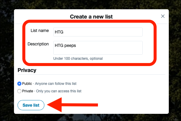 "Enter a name and description of your list, whether it's ""Public"" or ""Private,"" and then click ""Save List."""