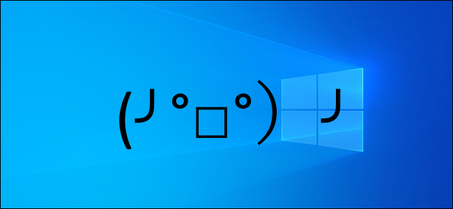 How to Input Kaomoji on Windows 10 (╯°□°)╯︵ ┻━┻