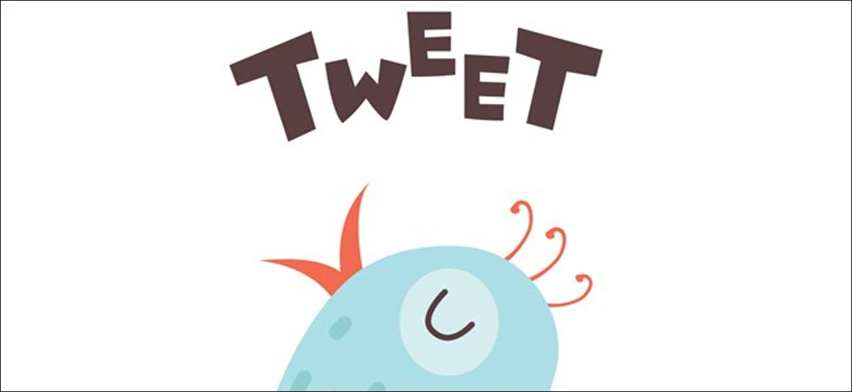 "The word ""Tweet!"" above a blue cartoon bird."