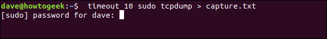 timeout 10 sudo tcpdump > capture.txt in a terminal window