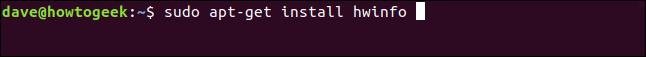 sudo apt-get install hwinfo in a terminal window