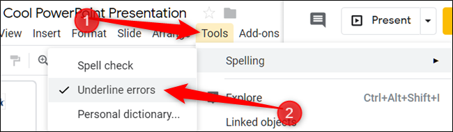 "Click ""Tools,"" select ""Spelling,"" and then click ""Underline Errors."""