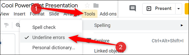 """Click """"Tools,"""" select """"Spelling,"""" and then click """"Underline Errors."""""""