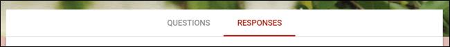 "The ""Responses"" tab."
